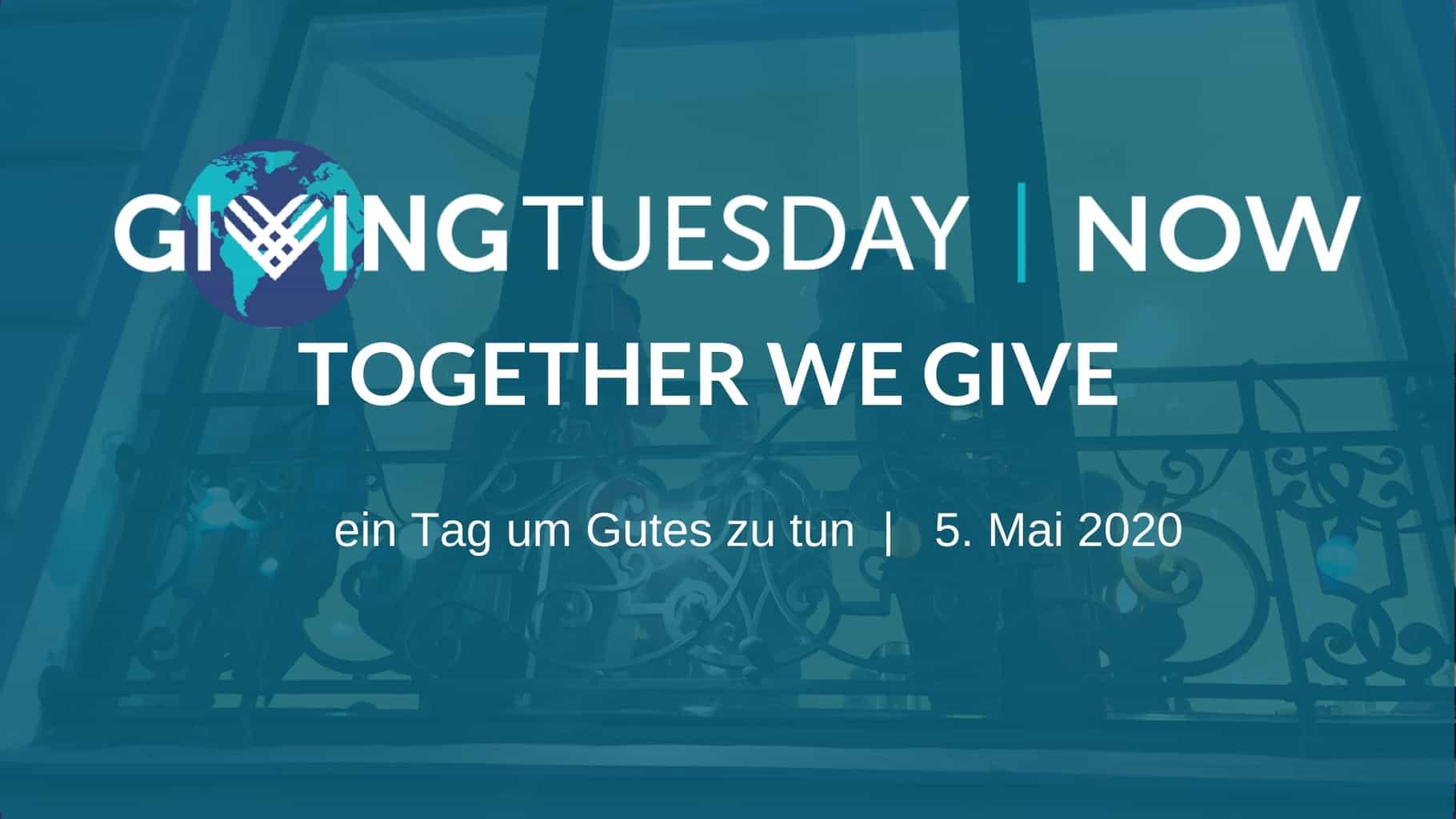 #GivingTuesdayNow – ein Tag um Gutes zu tun