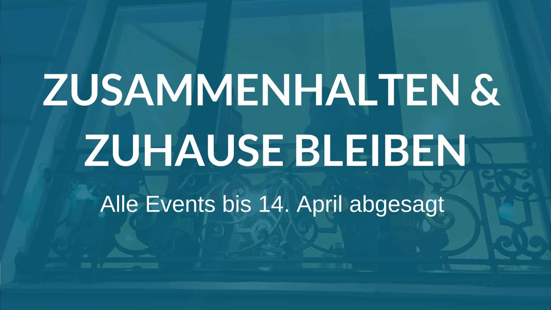 Zuhause bleiben: Keine Events bis 14. April